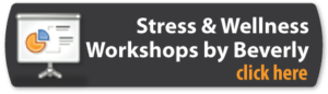 Stress & Wellness Workshops by Beverly
