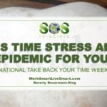 National Take Back Your Time Week: Is Time Stress An Epidemic For Your?