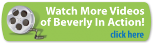 Click to Watch Videos of Beverly in Action
