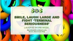 Smile, Laugh Large And Fight Terminal Seriousness During Laugh At Work Week