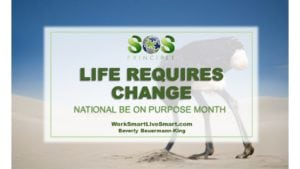 National Be On Purpose Month: Life Requires Change