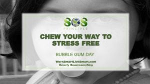 Bubble Gum and Stress Free
