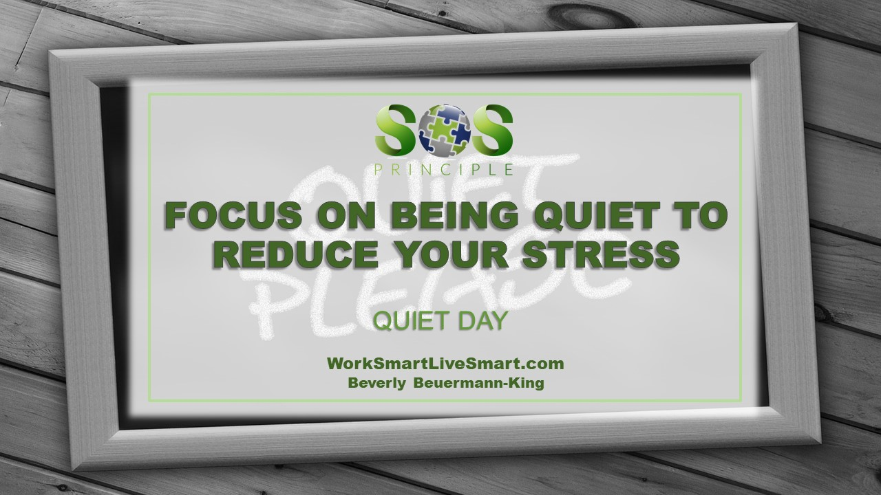 Quiet Day- Focus On Being Quiet To Reduce Stress