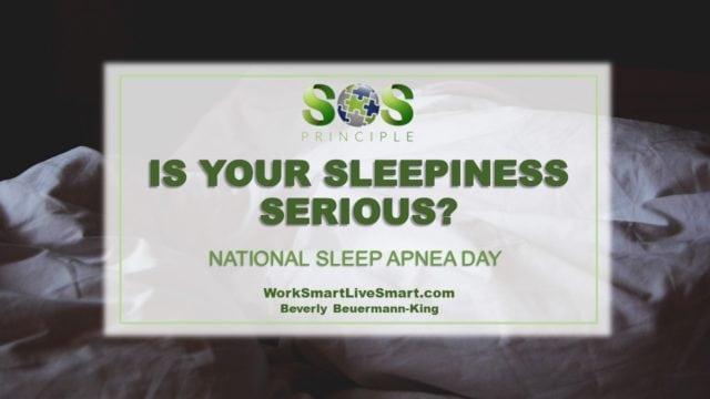 National Sleep Apnea Day: Is Your Sleepiness Serious?