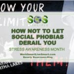 Stress Awareness Month: How Not To Let Social Phobias Derail You