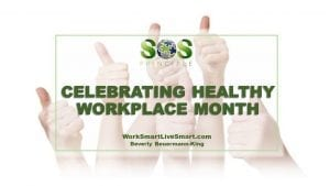 Celebrating Healthy Workplace Month