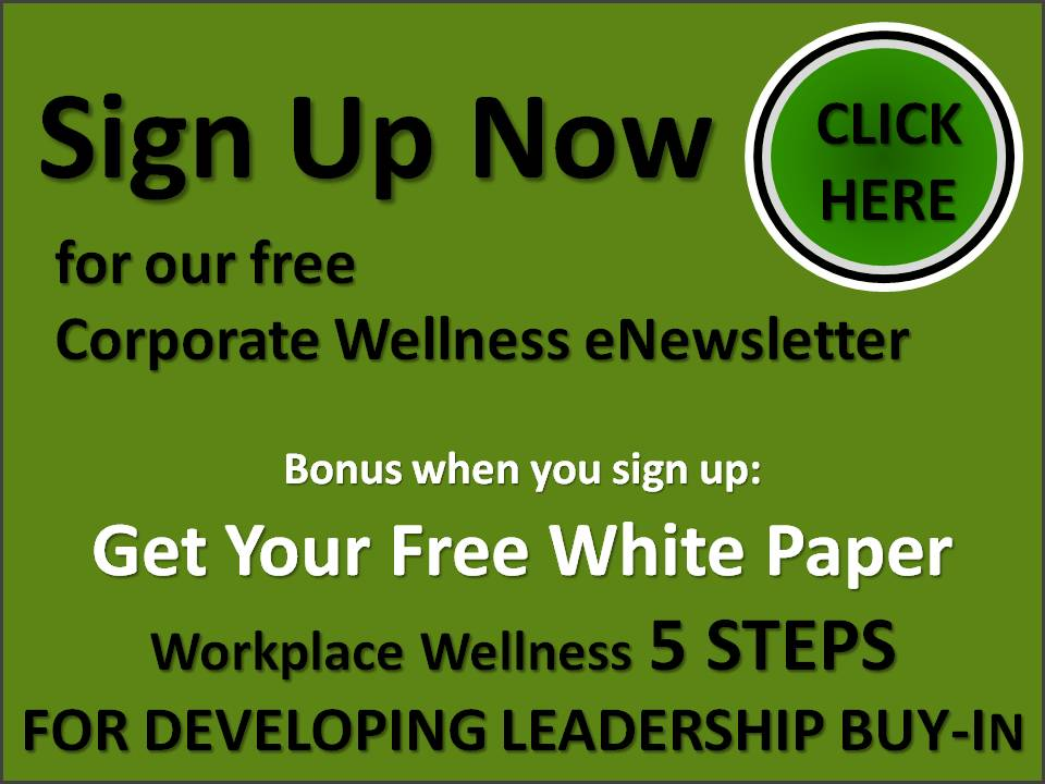 Get The FREE eNewsletter on Corporate Wellness