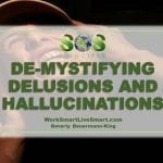 De-Mystifying Delusions and Hallucinations