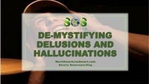 De-Mystifying Delusions and Hallucinations