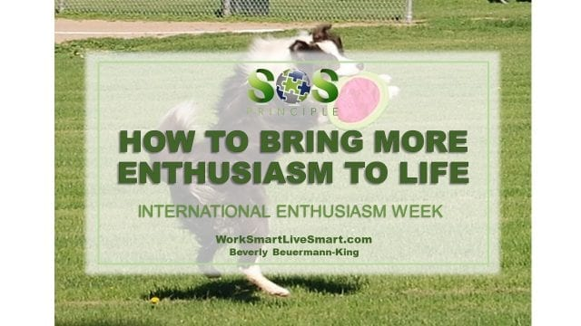 Enthusiasm to life