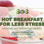 Hot Breakfast For Less Stress