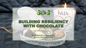 Building Resiliency With Chocolate