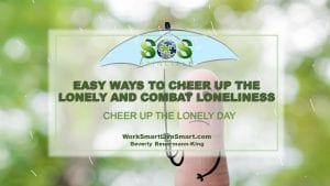 Cheer Up The Lonely and Combat Loneliness