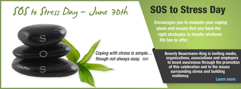 SOS To Stress Day June 30 by Beverly Beuermann-King