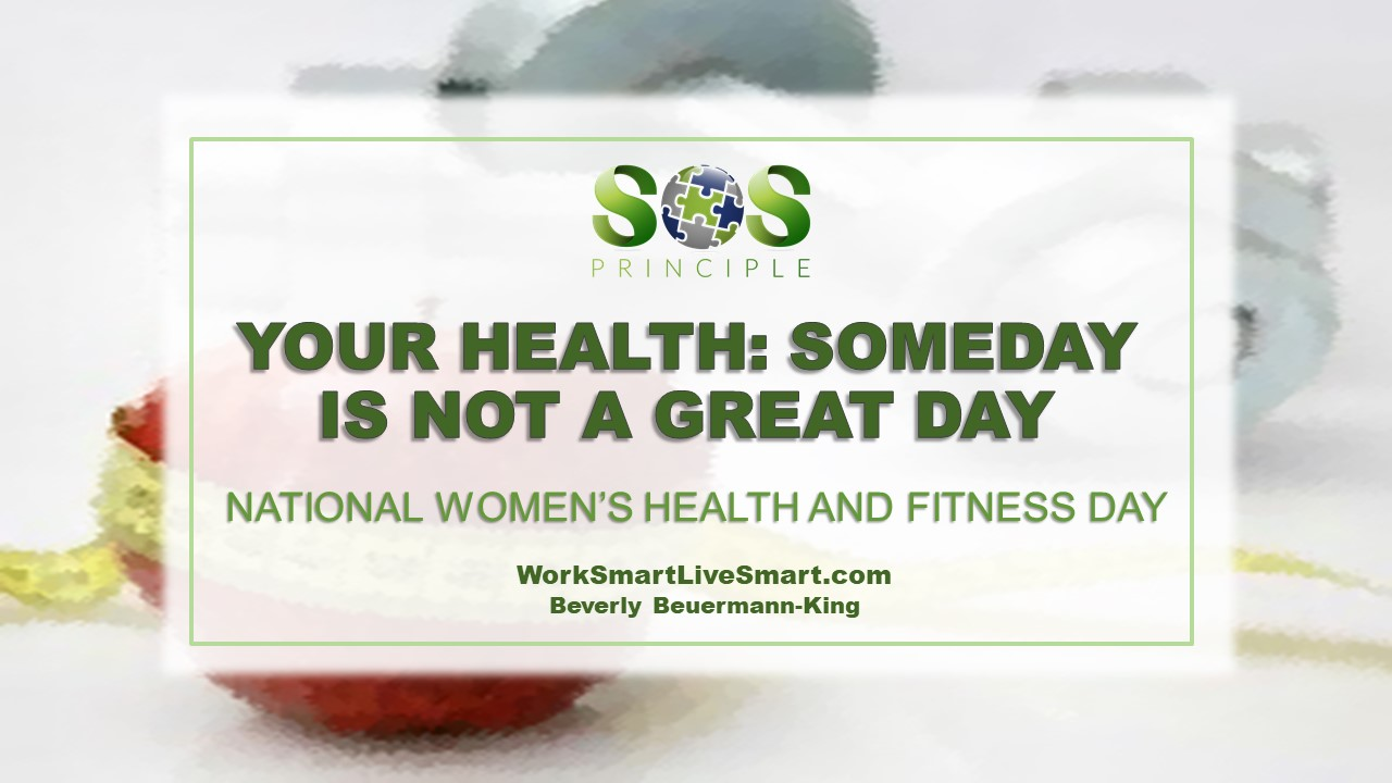 Someday and Procrastination: National Women's Health and Fitness Day