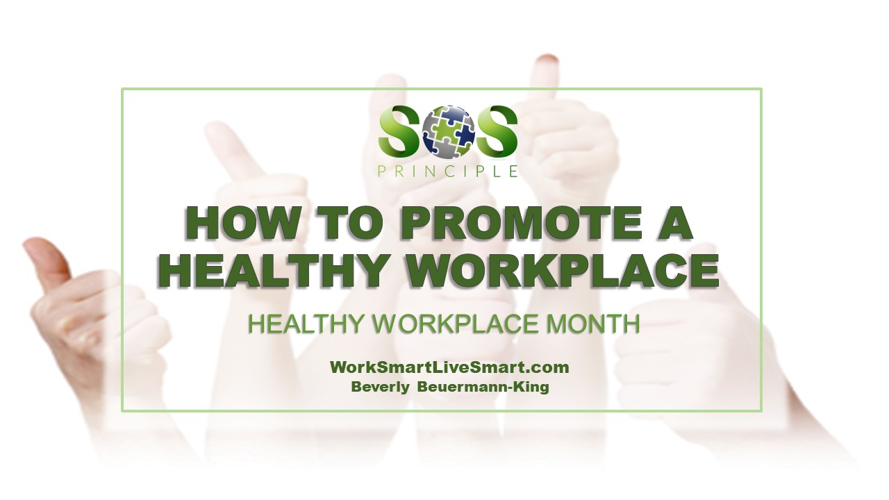 Healthy Workplace Month. Promoting Health and Building Resiliency