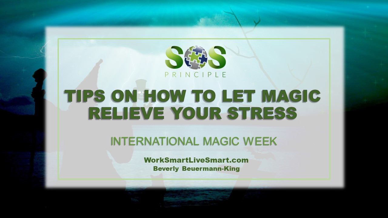 International Magic Week: Let Magic Relieve Your Stress