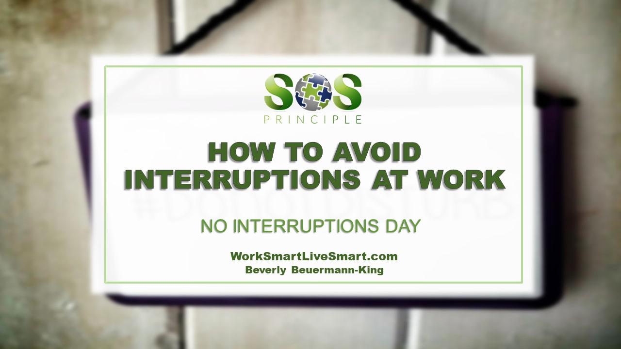 No Interruptions Day - Avoid Interruptions At Work