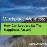 How Can Leaders Up The Happiness Factor