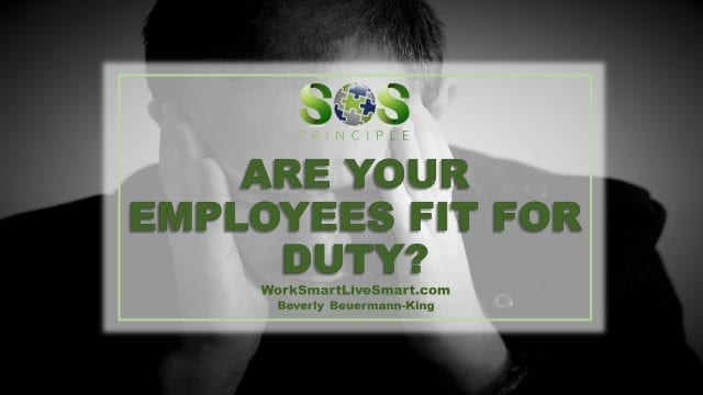 ARE YOUR EMPLOYEES FIT FOR DUTY