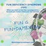 Fun Deficiency Syndrome